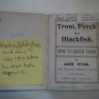 Inside cover: Trout, Perch and Blackfish. How to catch them by Jack Ryan, After 30 years Angling in Victoria, c. 1911.<br /> Alexandra (VIC), 25 October 2010.